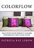 ColorFlow: Discover Your Perfect Colors Experience Life's Easy Flow