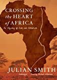 Crossing the Heart of Africa: An Odyssey of Love and Adventure (Library Edition)