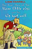 True Story of the Three Little Pigs and the Big Bad Wolf, Liam Farrell, 1856356825