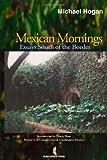 Mexican Mornings, Michael Hogan, 1552129292