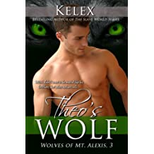 Theo's Wolf (The Wolves of Mt Alexis Book 3)