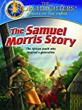 Torchlighters: The Samuel Morris Story