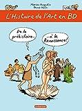 l histoire de l art en bd tome 1 de la pr?histoire ? la renaissance tout en bd french edition