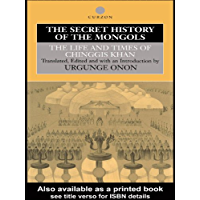 The Secret History of the Mongols: The Life and Times of Chinggis Khan (Institute of East Asian Studies) (English Edition)
