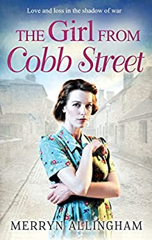 The Girl From Cobb Street (Daisy's War) by [Allingham, Merryn]