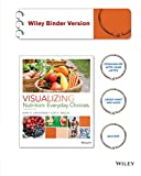 Visualizing Nutrition: Everyday Choices 3e Binder Ready Version + WileyPLUS Learning Space Registration Card