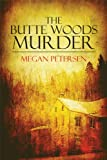 The Butte Woods Murder, Megan Petersen, 1615825797