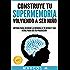 Construye tu SUPERMEMORIA volviendo a ser niño: Método para mejorar la memoria a tu ritmo y con retos para ver tu progresión (Spanish Edition)