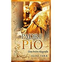 Padre Pio: Una breve biografia (1887-1968) (Italian Edition)