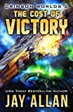 jay allan crimson worlds - The Cost of Victory: Crimson Worlds 2