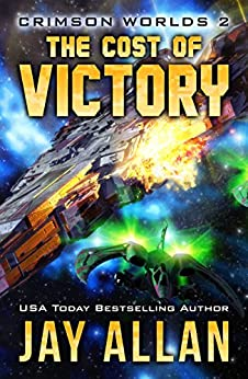 The Cost of Victory: Crimson Worlds 2 by [Allan, Jay]
