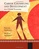 Career Counseling and Development in a Global Economy, Andersen and Vandehey, Michael, 1111828571