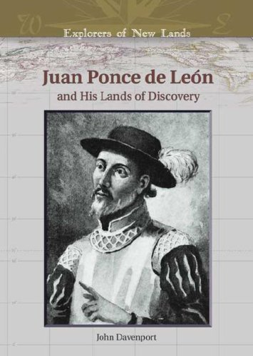 Juan Ponce De Leon And His Lands Of Discovery (EXPLORERS OF NEW LANDS) ebook