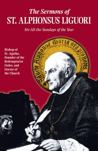 The Sermons of St. Alphonsus Liguori for All the Sundays of the Year