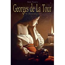 Georges de La Tour: 56 Masterpieces (Annotated Masterpieces Book 111)