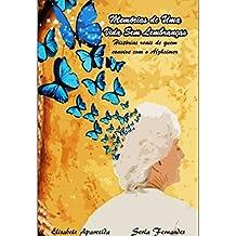 Memórias de uma vida sem lembranças: Histórias reais de quem convive com o Alzheimer (Portuguese Edition)