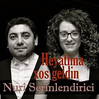 Heyatima Xos Geldin By Nuri Serinlendirici On Amazon Music Amazon Com