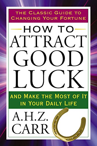 How to Attract Good Luck: And Make the Most of It in Your Daily Life (Tarcher Success Classics)