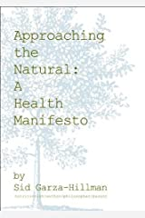 Approaching the Natural: A Health Manifesto Paperback