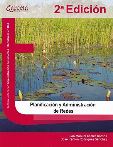 Planificación y administración de redes. 2ª Edición por Juan Manuel Castro Ramos,José Ramón Rodríguez Sánchez