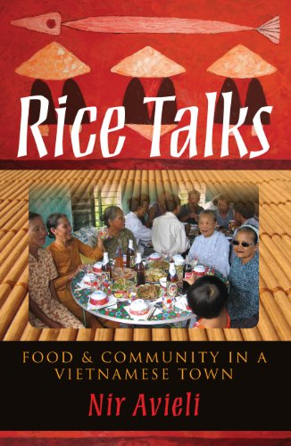 Rice Talks: Food and Community in a Vietnamese Town by Nir Avieli