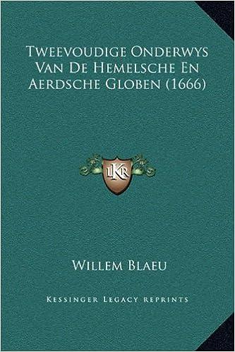 Tweevoudige Onderwys Van de Hemelsche En Aerdsche Globen (1666)