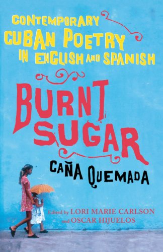 Burnt Sugar Cana Quemada: Contemporary Cuban Poetry in English and Spanish (English and Spanish Edition) by Brand: Free Press