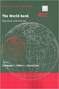 Book The World Bank: Structure and Policies (Global Economic Institutions)