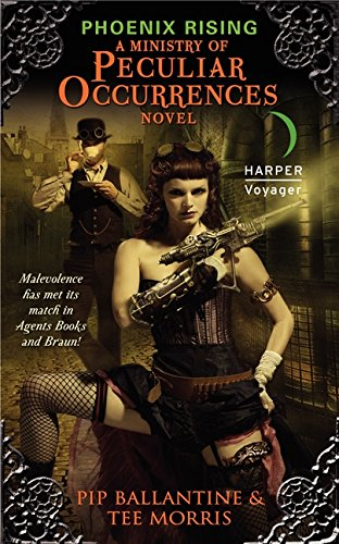 Phoenix Rising: A Ministry of Peculiar Occurrences Novel (Ministry of Peculiar Occurrences Series)