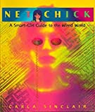 img - for Net Chick: A Smart-Girl Guide to the Wired World book / textbook / text book