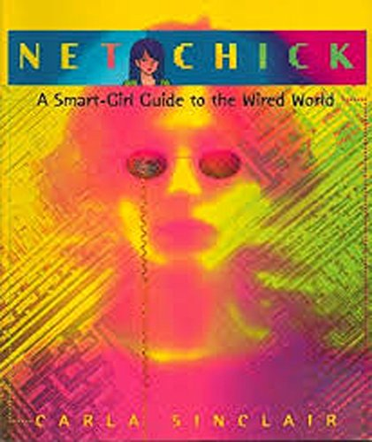 Net Chick: A Smart-Girl Guide to the Wired World