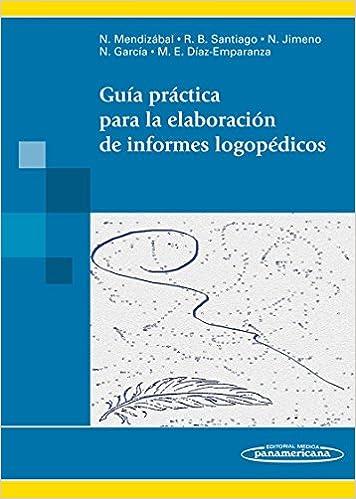 Guía Práctica Para La Elaboración De Informes Logopédicos por Nieves Mendizábal De La Cruz epub