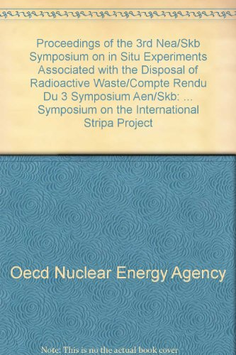 Proceedings of the 3rd Nea/Skb Symposium on in Situ Experiments Associated With the Disposal of Radioactive Waste/Compte