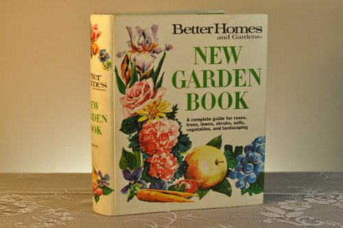 New Garden Book: A Complete Guide for Roses, Trees, Lawns, Shrubs, Soils, Landscaping, and Construction by Better Homes and Gardens (5-Ring Binder with Tabs) New Edition, 2nd Printing 1968 (5 Ring Tab Book)