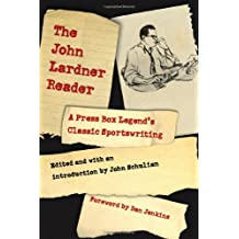 The John Lardner Reader: A Press Box Legend's Classic Sportswriting
