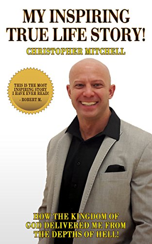 My Inspiring True Life Story! by Christopher Mitchell ebook deal