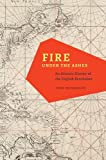 img - for Fire under the Ashes: An Atlantic History of the English Revolution book / textbook / text book