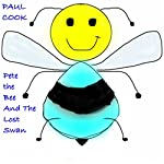 Pete the Bee and the Lost Swan: Pete the Bee Stories, Book 7 | Paul Cook