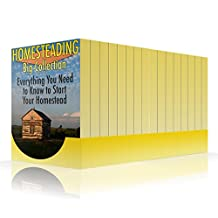 Homesteading Big Collection: Everything You Need to Know to Start Your Homestead: (Homesteading Guide, Farming)