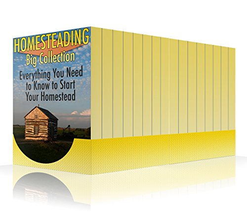 Homesteading Big Collection: Everything You Need to Know to Start Your Homestead: (Homesteading Guide, Farming) by [Smith, Chad]