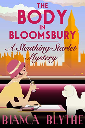 The Body in Bloomsbury (A Sleuthing Starlet Mystery Book 3) by [Blythe, Bianca]