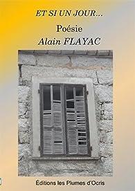 Et si un jour... par Alain Flayac