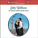 The Greek Tycoon's Secret Child   Cathy Williams
