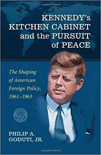 Amazon Com Kennedy S Kitchen Cabinet And The Pursuit Of Peace The