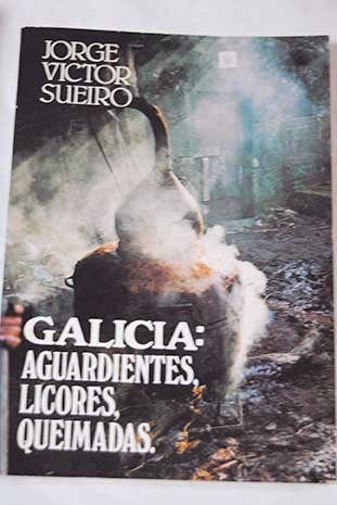 Galicia: aguardientes, licores, queimadas