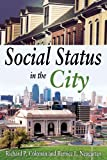Social Status in the City, Coleman, Richard Patrick and Neugarten, Bernice Levin, 1412818702