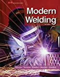 Modern Welding, Andrew D. Althouse, Carl H. Turnquist, William A. Bowditch, Kevin E. Bowditch, Mark A. Bowditch, 1605257958