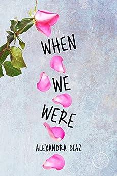 When We Were by [Diaz, Alexandra]
