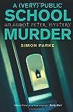 A (Very) Public School Murder (Abbot Peter Mystery 4)