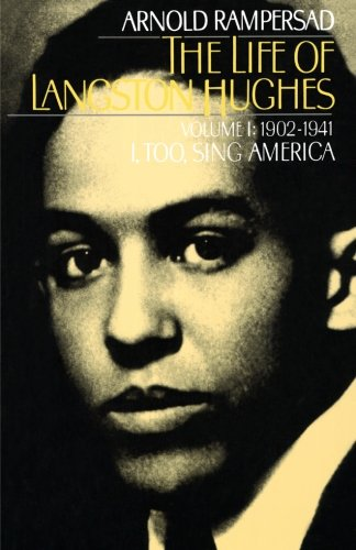 The Life of Langston Hughes: Volume I: 1902-1941, I, Too, Sing America (Life of Langston Hughes, 1902-1941)